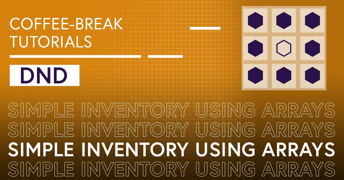 Coffee-Break Tutorials: Simple Inventory (DnD)
