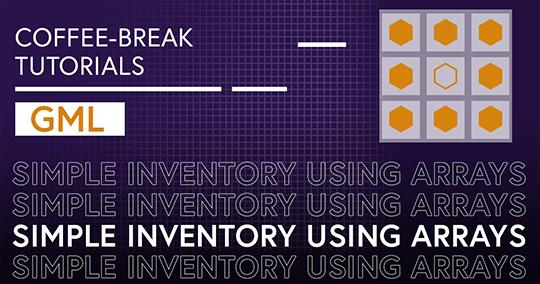 Coffee-Break Tutorials: Simple Inventory (GML)