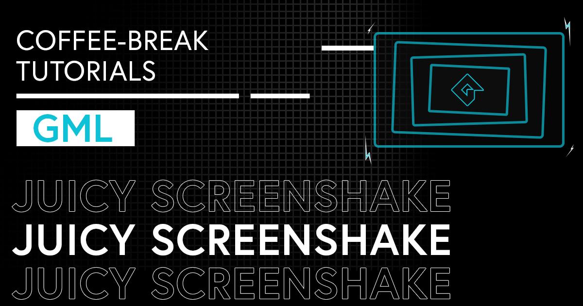 Coffee-Break Tutorials: Juicy Screenshake (GML)