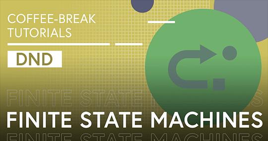 Coffee-Break Tutorials: Finite State Machines (DnD)