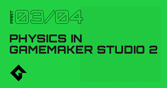 Physics In GameMaker Studio 2 - Part 3