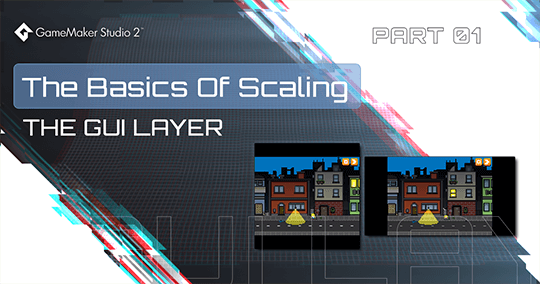 The Basics Of Scaling - The GUI Layer